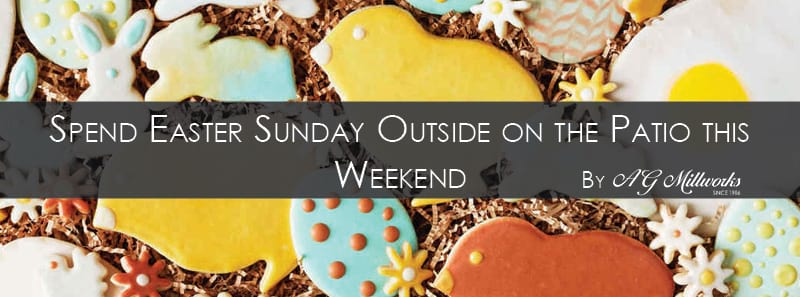 Spend Easter Sunday Outside On The Patio This Weekend