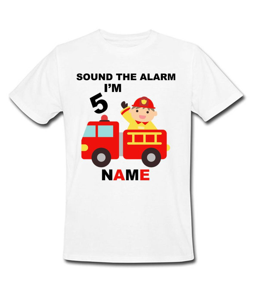 Sprinklecart Sound The Alarm I M 5 Birthday T Shirt Personalized Name And Age Printed 5th Birthday Fireman Themed Birthday Wear For Boys Buy Sprinklecart Sound The Alarm I M 5 Birthday