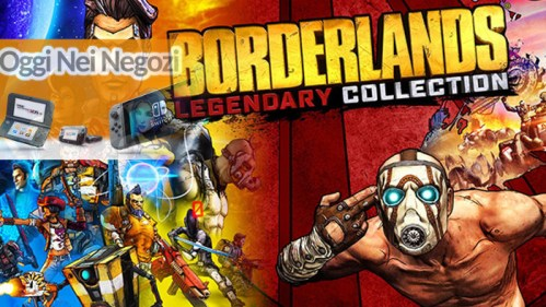 Oggi Nei Negozi: Borderlands Legendary Collection
