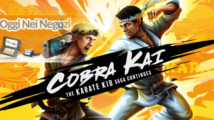 Oggi nei Negozi: Cobra Kai: The Karate Kid Saga Continues