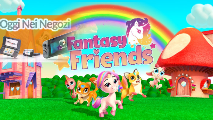 Oggi nei Negozi: Fantasy Friends