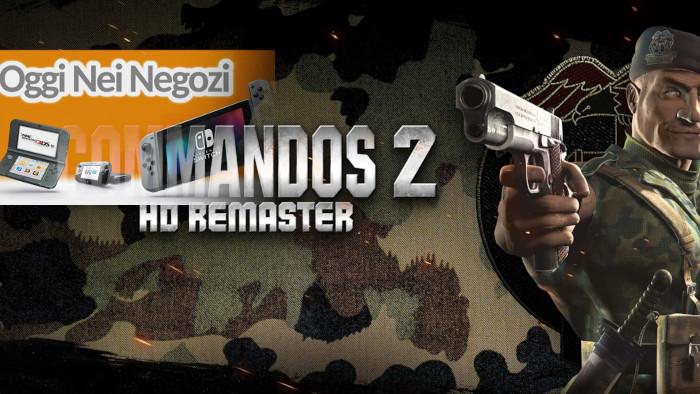 Oggi nei Negozi: Commandos 2 HD Remaster