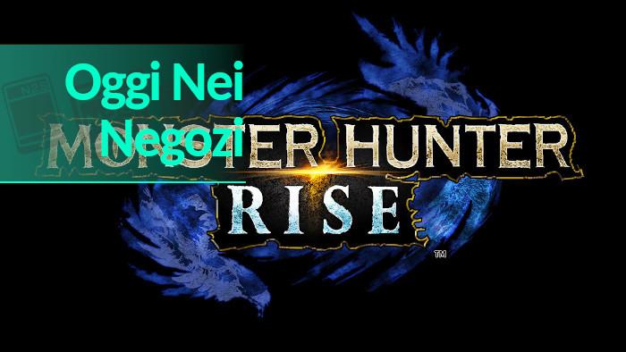 Oggi nei Negozi: Monster Hunter Rise