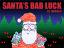Santa's Bad Luck
