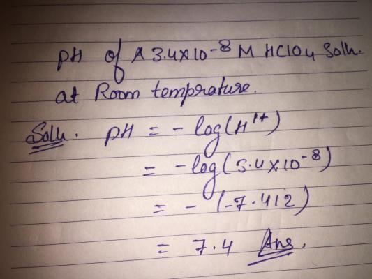 what is the ph of a 3.4 × 10-8 M HClO^4 solution at room temperature
