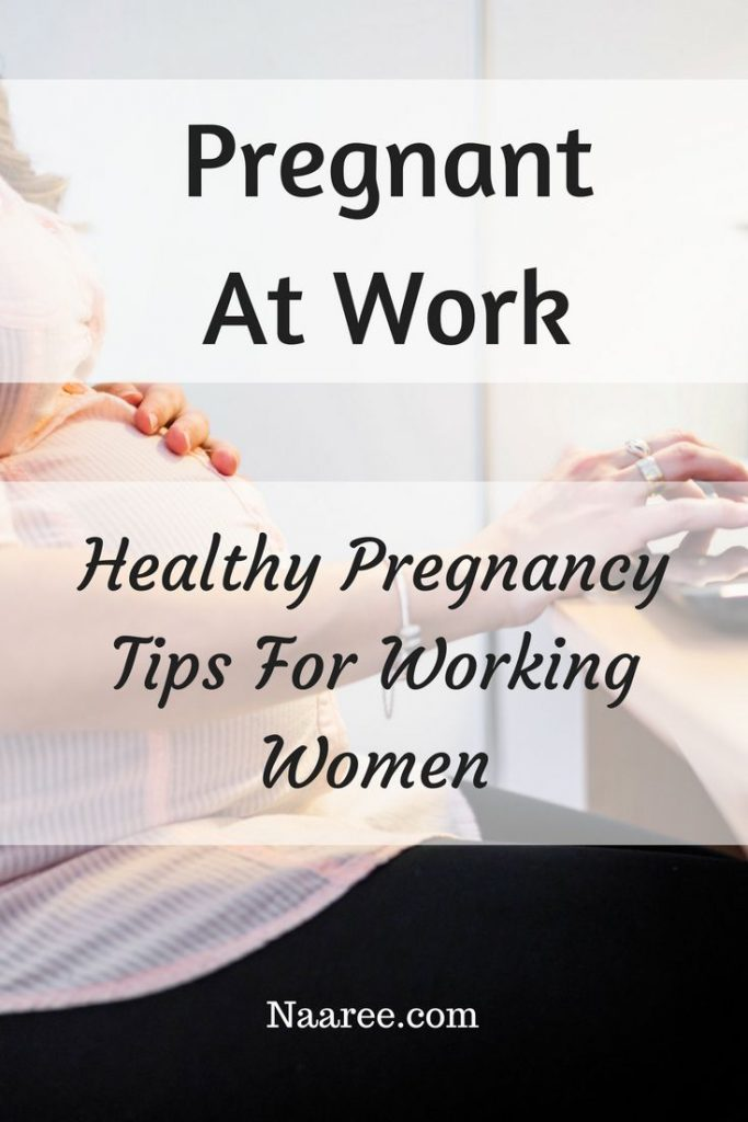 Pregnant At Work - Healthy Pregnancy Tips For Working Women