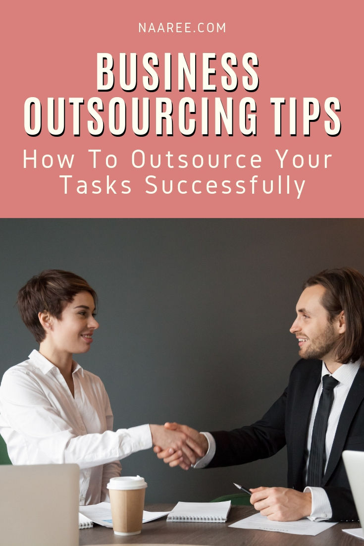 Business Outsourcing Tips - How To Outsource Work Successfully