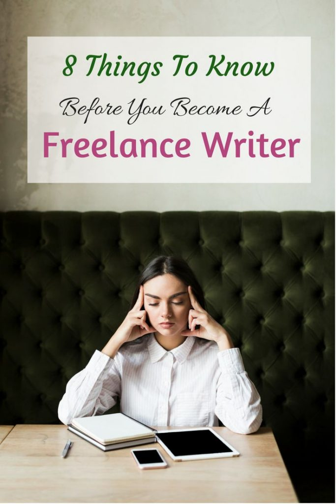 8 Things To Know Before You Become A Freelance Writer