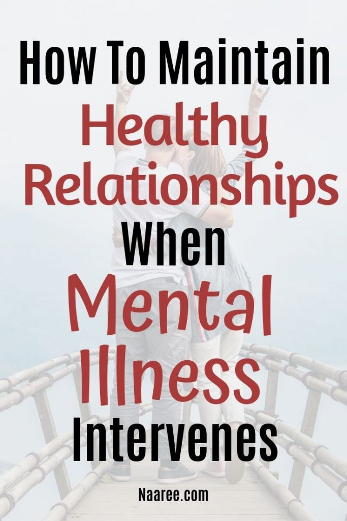 How To Maintain Healthy Relationships When Mental Illness Intervenes