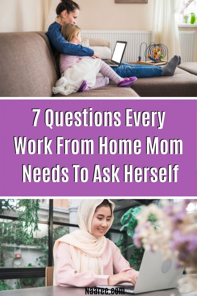 7 Questions Every Work From Home Mom Needs To Ask Herself