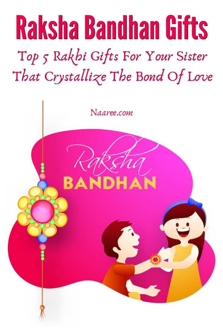 Raksha Bandhan Gifts - Top 5 Rakhi Gifts For Your Sister