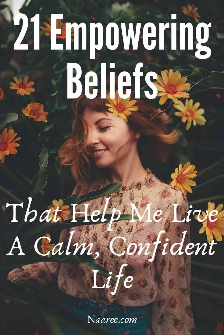 21 Empowering Beliefs That Help Me Live A Calm, Confident Life