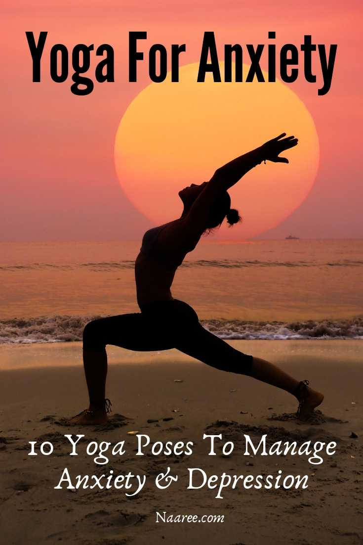 Yoga For Anxiety - 10 Yoga Poses To Manage Anxiety And Depression