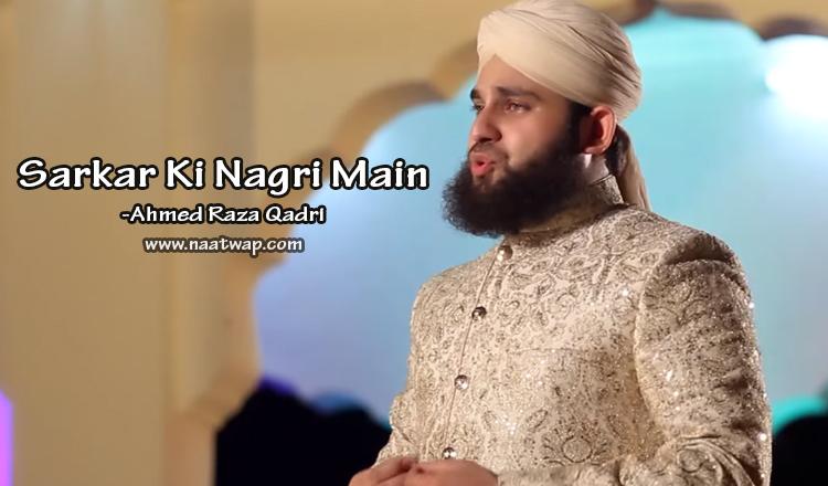 Sarkar Ki Nagri Main By Ahmed Raza Qadri
