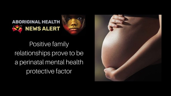 feature tile text 'strong family relationships prove to be perinatal mental health protective factor' & photo of Aboriginal woman's hands above & below pregnant belly