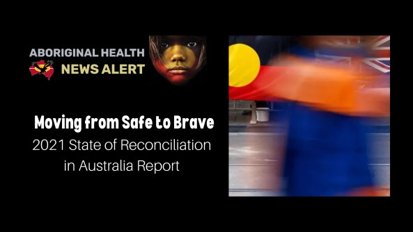 feature tile text 'Moving from Safe to Brave - 2021 State of Reconciliation in Australia Report' Aboriginal flag & Australian flag blurred by person walking at right hand side of Aboriginal flag & left hand side of Australian flag