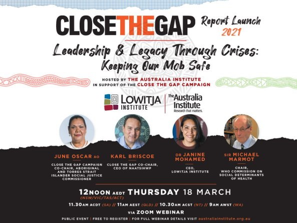 banner 'close the gap report launch 2021 leadership & Legacy Through Crises: Keeping Our Mob Stafe' June Oscar AO, Karl Briscoe, Dr Janine Mohamed, Sir Michael Marmot