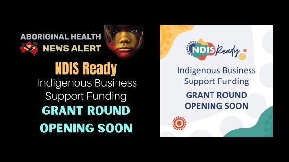 Feature tile text 'NDIS Ready Indigenous Business Support Funding Grant Round Opening Soon' & image of tile with same text & logo artwork
