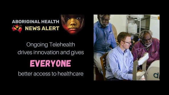 feature tile text 'Ongoing Telehealth drives innovation and gives everyone better access to healthcare' image of two Aboriginal men & health professional looking at a screen