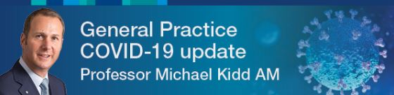 banner text ' General Practice COVID-19 update Professor Michael Kidd AM' portrait of Prof Kidd, blue background & blue puple image of covid-19 virus cell