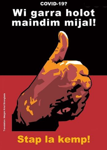 poster in Kriol black half at top, red at bottom, Aboriginal vector hand with thumbs up in the middle, text 'COVID-19? Wi garra holot maindim mijal! Stap la kemp! Translation: Weigim Kriol Strongbala'