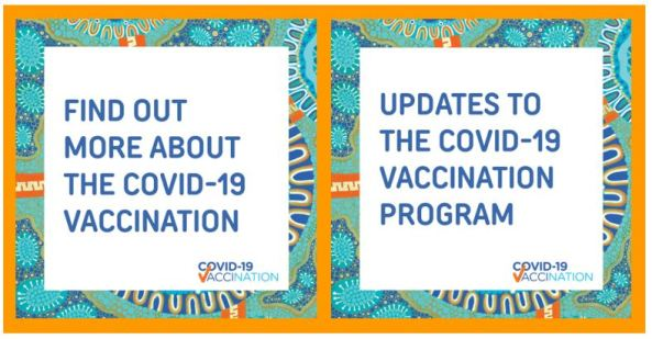2 social tiles text 'find out more about the covid-19 vaccination program - covid-19 vaccination' & 'updates to the covid-19 vaccination program - covid-19 vaccination' - Aboriginal art dot painting border orange, aqua, white, medium blue, moss green