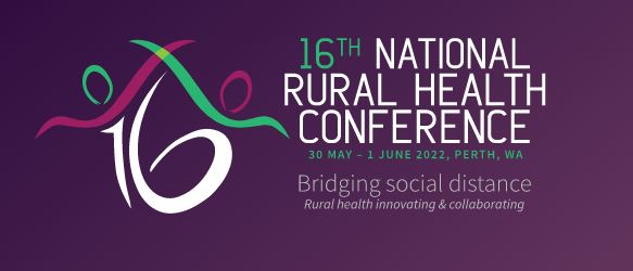 banner text '16th National Rural Health COnference 30 May - 1 June 2022, Perth, WA - Bridging social distance Rural health innovating & collaborating,' purple background, green & white font & logo white number '16' with green & purple heads represented by oval lines & purple and wavy lines representing arms, sitting over the number '16