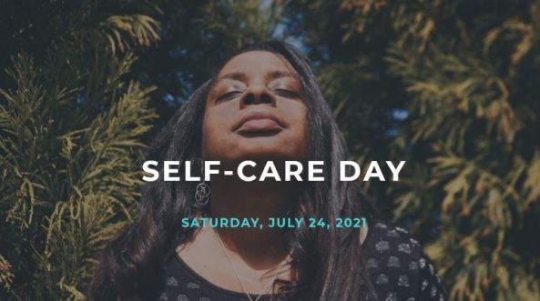 woman with long dark hair eyes closed head tilted back to sky, green tree foliage in the background, text 'self-care day - Saturday, July 24, 2021'