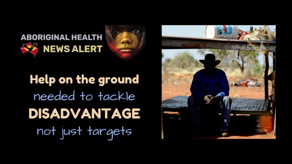 feature tile text 'help on the ground needed to tackle disadvantage not just targets' silhouette of Aboriginal man sitting in humpy