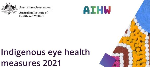 cover of AIHW Indigenous eye health measures 2021 report