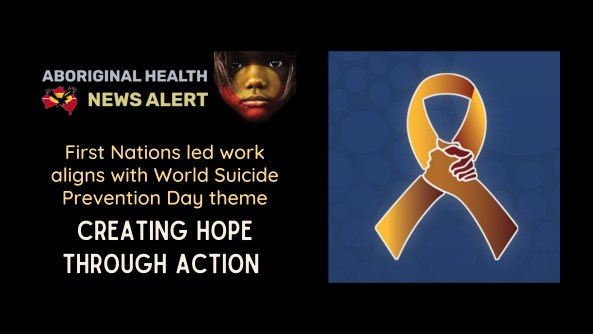 feature tile text 'First Nations led work aligns with World Suicide Prevention Day theme fighting hope with action' & image of awareness ribbon two hands linked