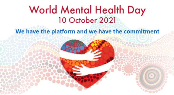 tile text 'World Mental Health 10 October 2021 we have the platform and we have the commitment' & graphic of arms around a heart, NACCHO Aboriginal dot painting in background