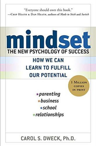 Mindset: The New Psychology of Success by Carol S. Dweck