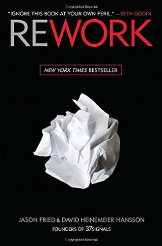 Rework Book by David Heinemeier Hansson and Jason Fried