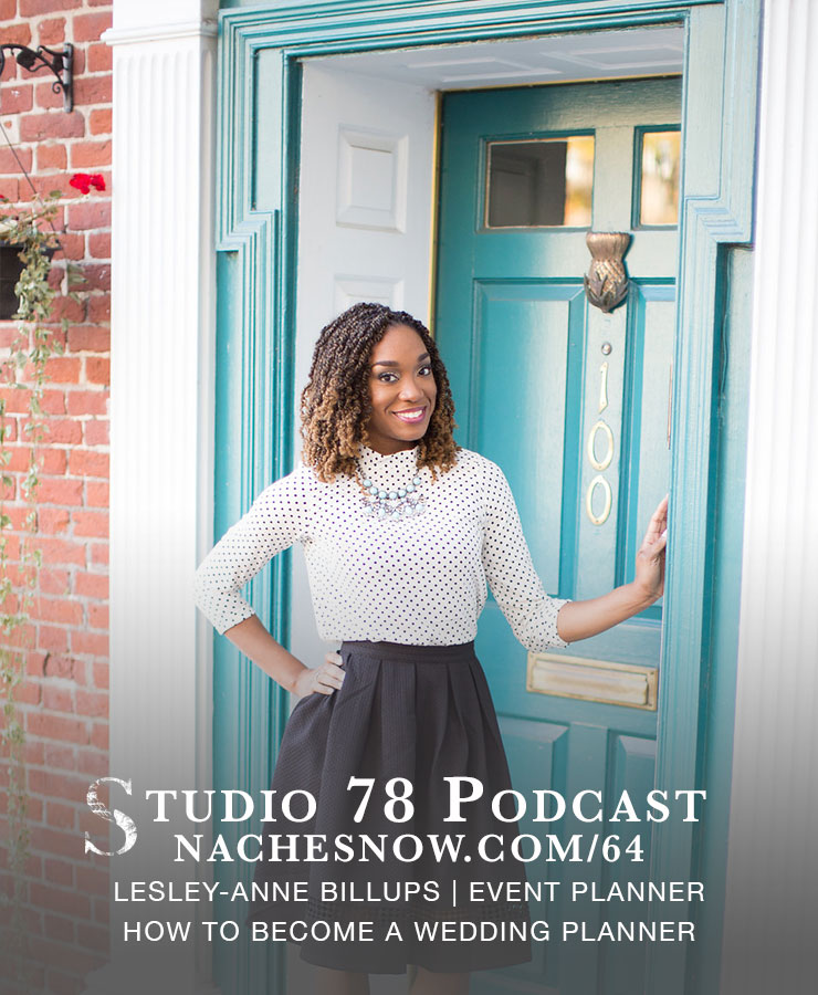 64. How to Become a Wedding Planner | Studio 78 Podcast nachesnow.com/64
