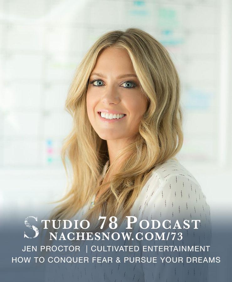 73. How To Conquer Fear and Pursue Your Dreams | Studio 78 Podcast nachesnow.com/73
