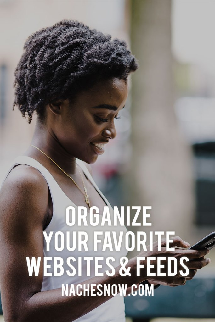 How to Organize Your Favorite Websites and News/Blog Feeds | NacheSnow.com