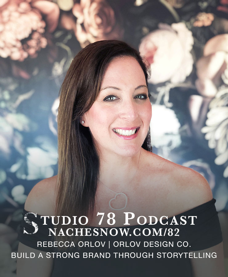 How to Use Storytelling to Build a Strong Brand   | Studio 78 Podcast nachesnow.com/82