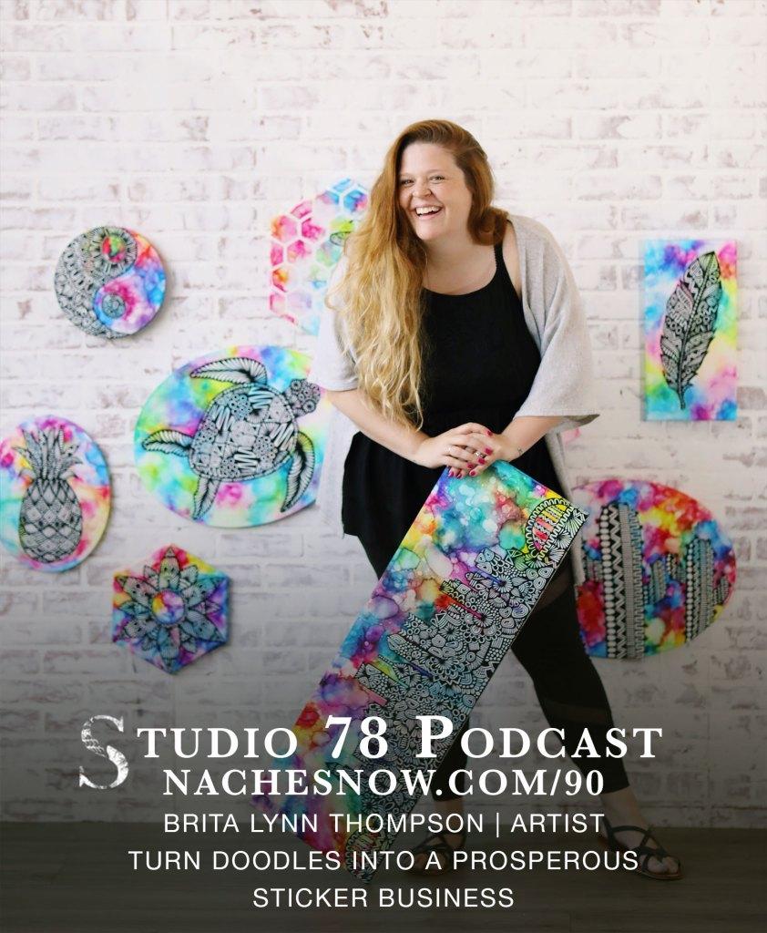 90. Turn Doodles Into a Prosperous Sticker Business | Studio 78 Podcast nachesnow.com/90