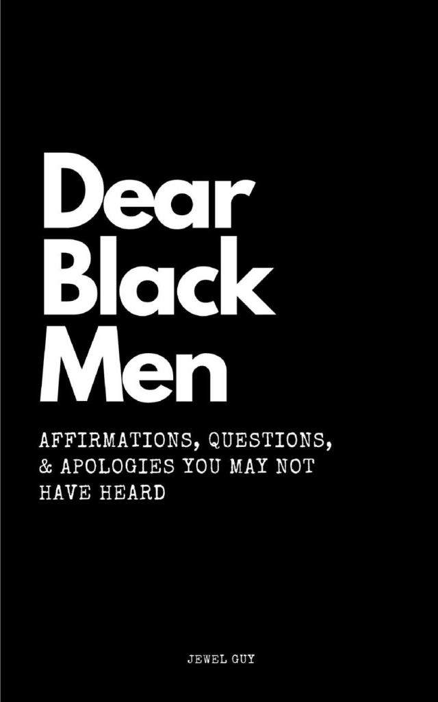 Dear Black Men