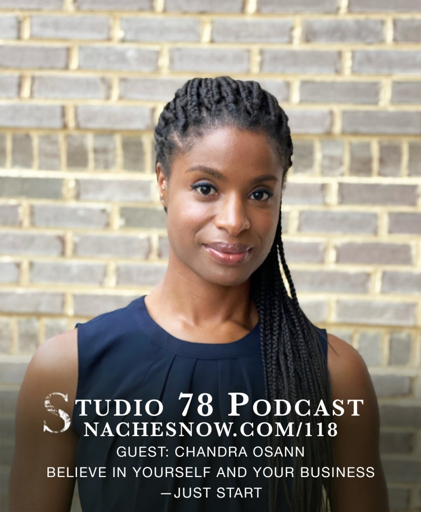 Image of Chandra Osann against a brick wall. Black women with braids and a sleeveless navy blue pleated blouse on. Image says Studio 78 Podcast 118. Believe in Yourself and Your Business—Just Start