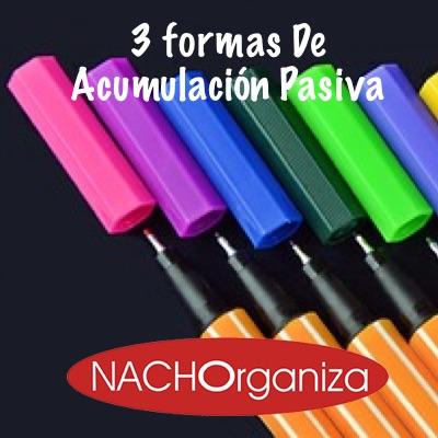 3 Formas De Acumulación Pasiva