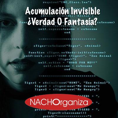 Acumulación Invisible ¿Verdad O Fantasía?