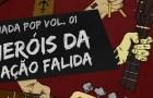 Nada Pop Vol. 01 – Heróis da Nação Falida