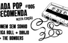 Nada Pop Recomenda #005 – Curtas, clipes e som