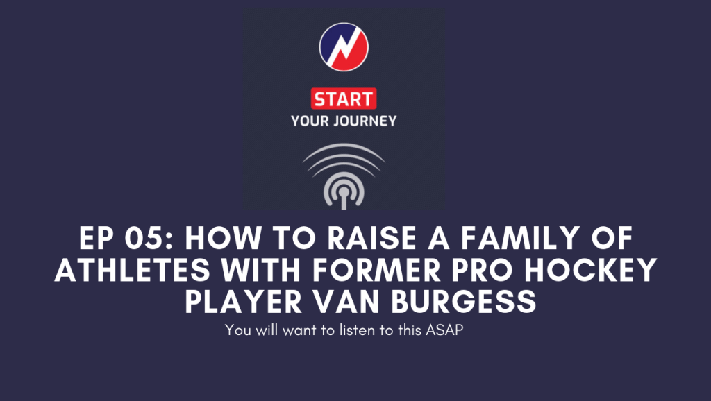 How to Raise a Family of Athletes with Former Pro Hockey Player Van Burgess