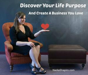 Discover Your Life Purpose with Life Purpose Expert Nadia Shapiro