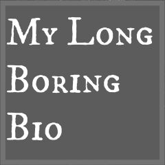 My-Long-Boring-Bio