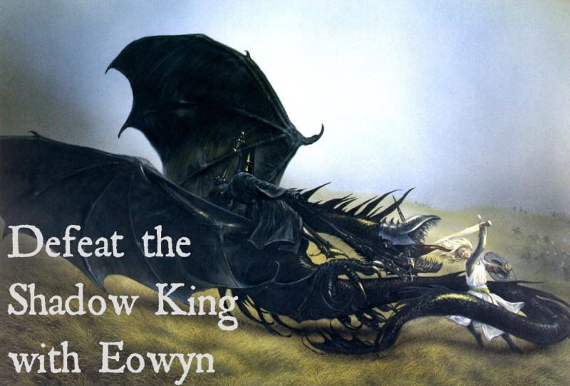 Defeat the ShadowKing with Eowyn (pic)