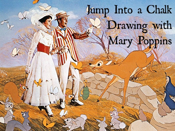 Jump Into a Chalk Drawing with Mary Poppins (pic)